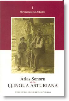 Atlas sonoru de la l.lingua asturiana. I. Suroccidente d'Asturias