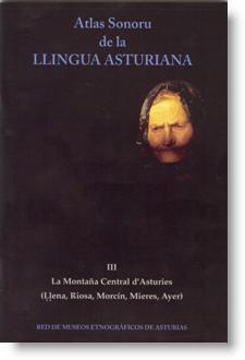 Atlas Sonoru de la Llingua Asturiana. III. La Montaña Central d'Asturies