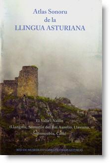 Atlas Sonoru de la Llingua Asturiana. IV. El Valle'l Nalón (Llangréu, Samartín del Rei Aurelio, Llaviana, Sobrescobiu, Casu)