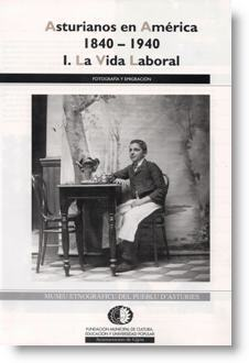 Asturianos en América, 1840-1940: I. La vida laboral