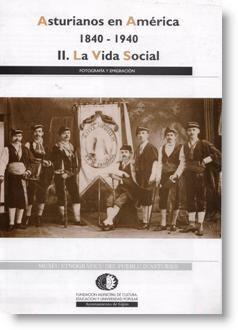 Asturianos en América, 1840-1940: II. La vida social