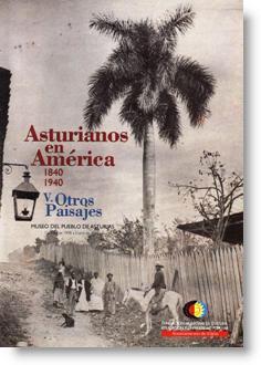 Asturianos en América, 1840-1940, V. Otros Paisajes