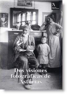 Dos visiones fotográficas de Asturias