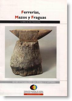 Ferrerías, Mazos y Fraguas: El fierru na vida tradicional
