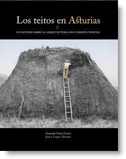 Los teitos en Asturias. Un estudio sobre la arquitectura con cubierta vegetal