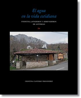 El agua en la vida cotidiana. Fuentes, lavaderos y abrevaderos de Asturias